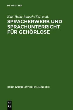 Spracherwerb und Sprachunterricht für Gehörlose von Bausch,  Karl-Heinz, Grosse,  Siegfried