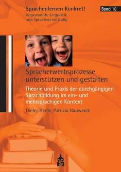Spracherwerbsprozesse unterstützen und gestalten von Henle,  Dieter, Nauwerck,  Patricia