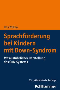 Sprachförderung bei Kindern mit Down-Syndrom von Wilken,  Etta