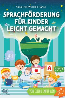 Sprachförderung für Kinder leicht gemacht von Skowronek-Gänge,  Sarah
