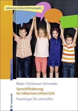 Sprachförderung im inklusiven Unterricht von Reber,  Karin, Schönauer-Schneider,  Wilma