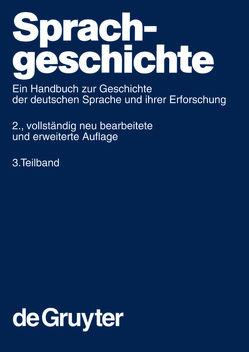 Sprachgeschichte / Sprachgeschichte. 3. Teilband von Besch,  Werner, Betten,  Anne, Reichmann,  Oskar, Sonderegger,  Stefan