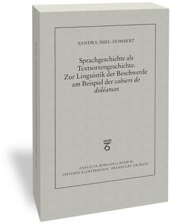 """Sprachgeschichte als Textsortengeschichte. Zur Linguistik der Beschwerde am Beispiel der """"cahiers de doléances"""" von Issel-Dombert,  Sandra"""