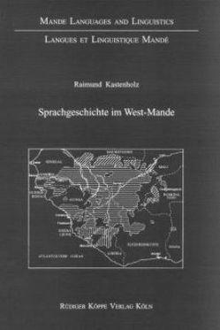 Sprachgeschichte im West-Mande von Kastenholz,  Raimund, Möhlig,  Wilhelm J.G.