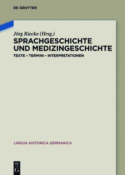Sprachgeschichte und Medizingeschichte von Riecke,  Jörg