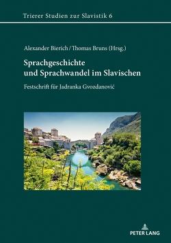 Sprachgeschichte und Sprachwandel im Slavischen von Bierich,  Alexander, Bruns,  Thomas