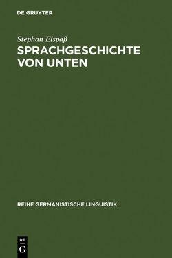 Sprachgeschichte von unten von Elspass,  Stephan