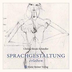 Sprachgestaltung erleben von Slezak-Schindler,  Christa