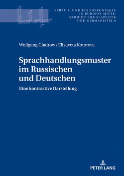 Sprachhandlungsmuster im Russischen und Deutschen von Gladrow,  Wolfgang, Kotorova,  Elizaveta