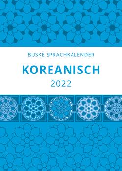 Sprachkalender Koreanisch 2022 von Chon,  Buyoung, Trumpa,  Heike