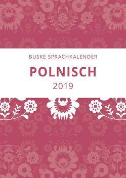Sprachkalender Polnisch 2019 von Malchow,  Aleksandra, Malchow,  Erik