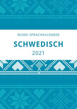 Sprachkalender Schwedisch 2021 von Gerber Andelius,  Elizabet, Middendorf,  Carina