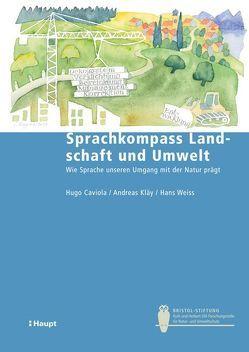 Sprachkompass Landschaft und Umwelt von Caviola,  Hugo, Kläy,  Andreas, Weiß,  Hans