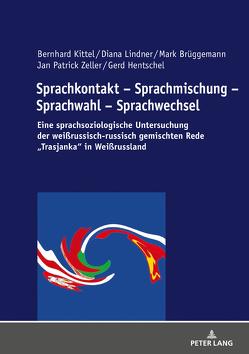 Sprachkontakt – Sprachmischung – Sprachwahl – Sprachwechsel von Brüggemann,  Mark, Hentschel,  Gerd, Kittel,  Bernhard, Lindner,  Diana, Zeller,  Jan Patrick