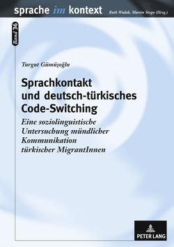 Sprachkontakt und deutsch-türkisches Code-Switching von Gümüsoglu,  Turgut