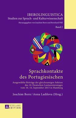 Sprachkontakte des Portugiesischen von Born,  Joachim, Ladilova,  Anna