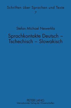 Sprachkontakte Deutsch – Tschechisch – Slowakisch von Newerkla,  Stefan Michael