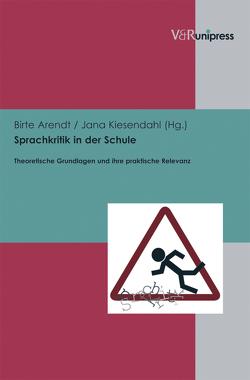 Sprachkritik in der Schule von Arendt,  Birte, Kiesendahl,  Jana