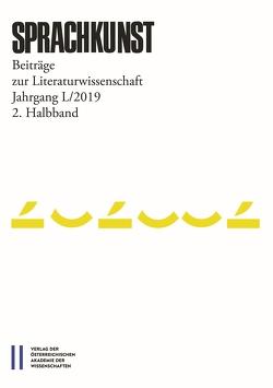 Sprachkunst. Beiträge zur Literaturwissenschaft / Sprachkunst 50/2019 2. Halbband von Hoeller,  Hans, Leitgeb,  Christoph, Rösner,  Michael