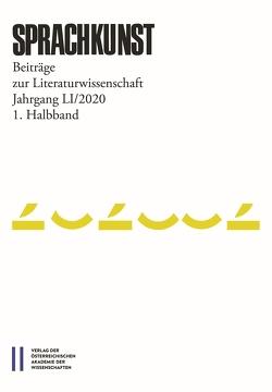 Sprachkunst. Beiträge zur Literaturwissenschaft / Sprachkunst 51/2020 1. Halbband von Hoeller,  Hans, Leitgeb,  Christoph, Rössner,  Michael