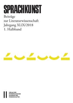Sprachkunst. Beiträge zur Literaturwissenschaft / Sprachkunst Jahrgang XLIX/2018 1.Halbband von Christoph,  Leitgeb, Hoeller,  Hans, Leitgeb,  Christoph, Rössner,  Helmut