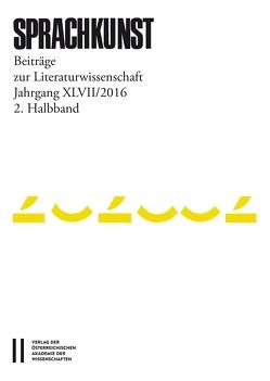 Sprachkunst. Beiträge zur Literaturwissenschaft / Sprachkunst Jahrgang XLVII/2016 2.Halbband von Hoeller,  Hans, Leitgeb,  Christoph, Michaeel,  Rössner, Rössner,  Helmut