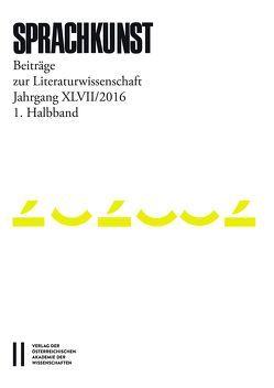 Sprachkunst. Beiträge zur Literaturwissenschaft / Sprachkunst Jahrgang XLVII/2016 1.Halbband von Hoeller,  Hans, Leitgeb,  Christoph, Michaeel,  Rössner, Rössner,  Helmut