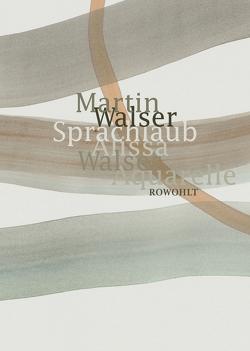 Sprachlaub oder: Wahr ist, was schön ist von Walser,  Alissa, Walser,  Martin