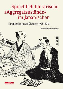 """Sprachlich-literarische """"Aggregatzustände"""" im Japanischen von Klopfenstein,  Eduard"""