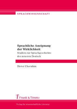 Sprachliche Aneignung der Wirklichkeit von Cherubim, Dieter