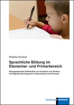 Sprachliche Bildung im Elementar- und Primarbereich von Hortsch,  Wiebke