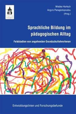Sprachliche Bildung im pädagogischen Alltag von Hortsch,  Wiebke, Panagiotopoulou,  Argyro