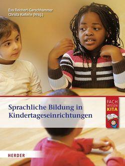 Sprachliche Bildung in Kindertageseinrichtungen von Kieferle,  Christa, Reichert-Garschhammer,  Eva