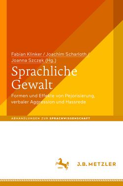 Sprachliche Gewalt von Klinker,  Fabian, Scharloth,  Joachim, Szczęk,  Joanna