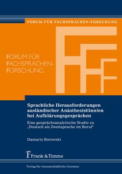 Sprachliche Herausforderungen ausländischer Anästhesist(inn)en bei Aufklärungsgesprächen von Borowski,  Damaris