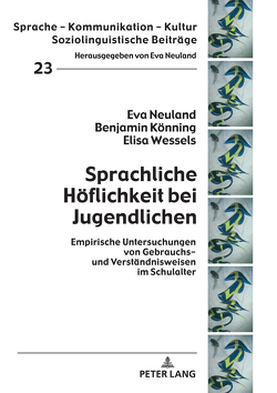 Sprachliche Höflichkeit bei Jugendlichen von Könning,  Benjamin, Neuland,  Eva, Wessels,  Elisa