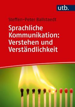 Sprachliche Kommunikation: Verstehen und Verständlichkeit von Ballstaedt,  Steffen-Peter
