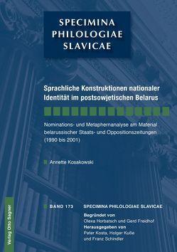 Sprachliche Konstruktionen nationaler Identität im postsowjetischen Belarus von Kosakowski,  Annette
