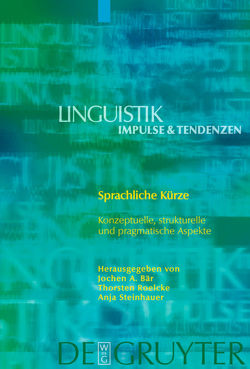 Sprachliche Kürze von Bär,  Jochen A, Roelcke,  Thorsten, Steinhauer,  Anja