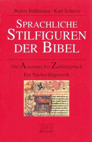 Sprachliche Stilfiguren der Bibel von Bühlmann,  Walter, Scherer,  Karl