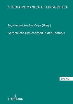 Sprachliche Unsicherheit in der Romania von Hennecke,  Inga, Varga,  Eva