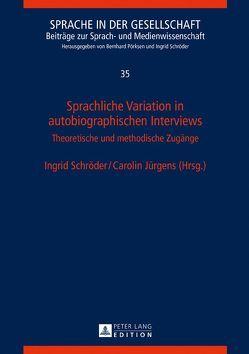 Sprachliche Variation in autobiographischen Interviews von Jürgens,  Carolin, Schröder,  Ingrid