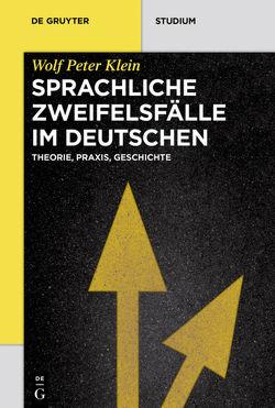 Sprachliche Zweifelsfälle im Deutschen von Klein,  Wolf Peter