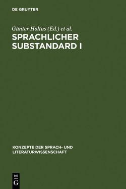 Sprachlicher Substandard I von Holtus,  Günter, Radtke,  Edgar
