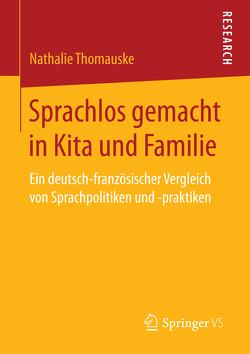 Sprachlos gemacht in Kita und Familie von Thomauske,  Nathalie