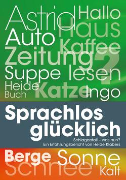 Sprachlos glücklich von Klabers,  Heide, Middeldorf,  Volker, Wex,  Thomas