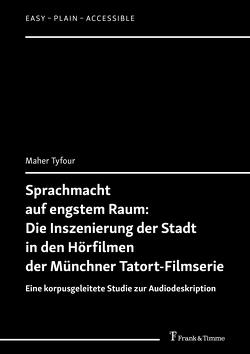 Sprachmacht auf engstem Raum: Die Inszenierung der Stadt in den Hörfilmen der Münchner Tatort-Filmserie von Tyfour,  Maher