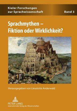 Sprachmythen – Fiktion oder Wirklichkeit? von Anderwald,  Lieselotte