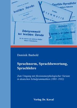 Sprachnorm, Sprachbewertung, Sprachlehre von Banhold,  Dominik