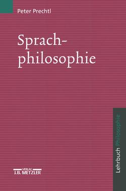 Sprachphilosophie von Prechtl,  Peter